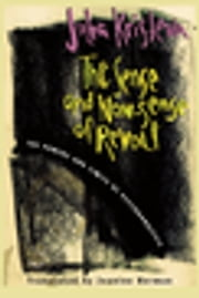 The Sense and Non-Sense of Revolt - The Powers and Limits of Psychoanalysis ebook by Julia Kristeva, Jeanine Herman