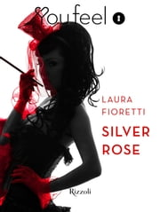 Silver Rose (Youfeel) ebook by Laura Fioretti