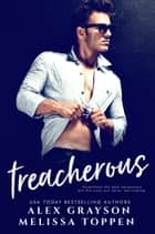 Treacherous ebook by Alex Grayson, Melissa Toppen