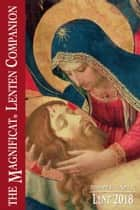 2018 The Magnificat Lenten Companion - Lent 2018 ebook by Magnificat