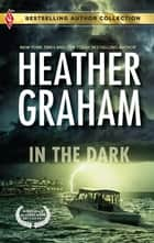 In the Dark - Person of Interest ebook by Heather Graham, Debra Webb