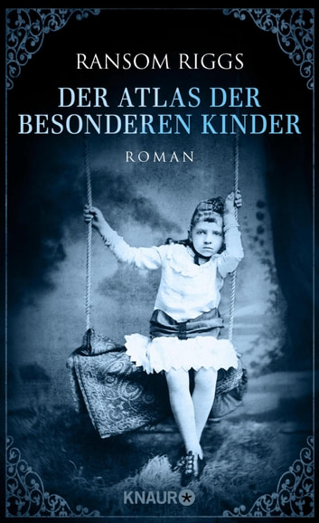 Der Atlas der besonderen Kinder - Roman eBook by Ransom Riggs