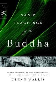 Basic Teachings of the Buddha ebook by Glenn Wallis,Buddha