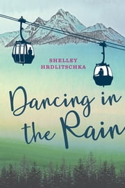 Dancing in the Rain ebook by Shelley Hrdlitschka