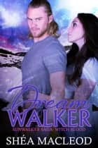 Dreamwalker ebook by Shéa MacLeod