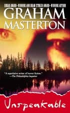 Unspeakable ebook by Graham Masterton