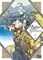 L'Atelier des Sorciers T04 ebook by Kamome Shirahama