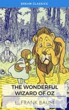 The Wonderful Wizard of Oz (Dream Classics) ebook by Lyman Frank Baum, Dream Classics