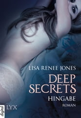 Deep Secrets - Hingabe ebook by Lisa Renee Jones