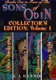 Books One to Four of the Sons of Odin, Collector's Edition; Volume 1 ebook by L A Hammer