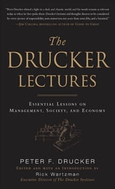 The Drucker Lectures: Essential Lessons on Management, Society and Economy ebook by Peter F. Drucker,Rick Wartzman