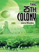 The 25th Colony ebook by Larry Rhodes