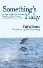 Something's Fishy ebook by Ted Williams,Paul Guernsey