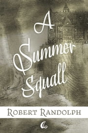 A Summer Squall ebook by Robert Randolph