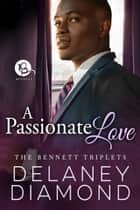 A Passionate Love ebook by Delaney Diamond
