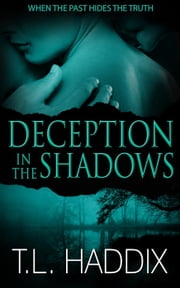 Deception in the Shadows - Shadows Collection, #6 ebook by T. L. Haddix