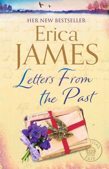Letters From the Past - The bestselling family drama of secrets and second chances ebook by Erica James