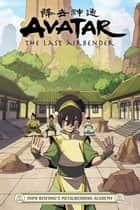Avatar: The Last Airbender - Toph Beifong's Metalbending Academy ebook by