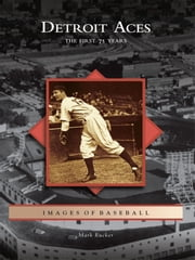 Detroit Aces - The First 75 Years ebook by Mark Rucker