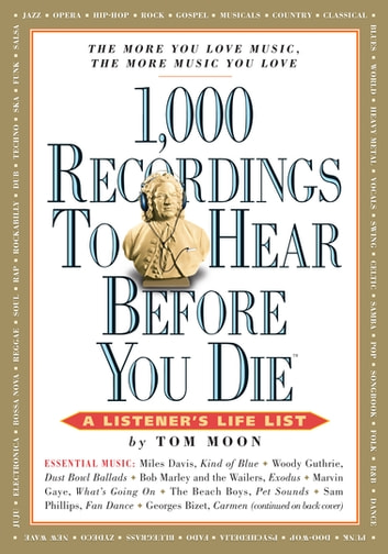 1,000 Recordings to Hear Before You Die ebook by Tom Moon