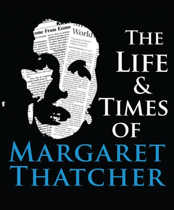 The Life & Times of Margaret Thatcher ebook by Nicholas Jamison