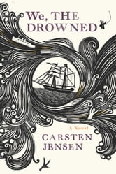 We, the Drowned ebook by Carsten Jensen