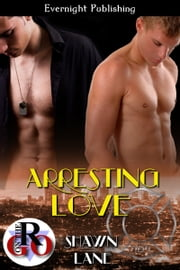 Arresting Love ebook by Shawn Lane