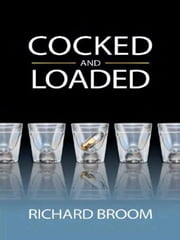 Cocked & Loaded ebook by Richard Broom