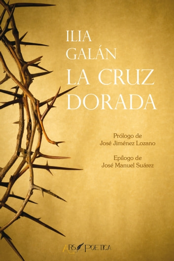 La cruz dorada ebook by Ilia Galán Díez