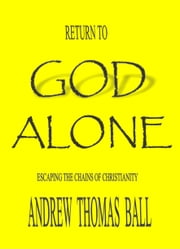 Return to God Alone ebook by Andrew Thomas Ball