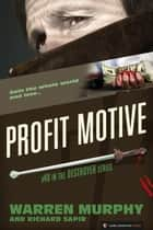 Profit Motive - The Destroyer #48 ebook by Warren Murphy, Richard Sapir