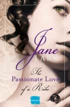 The Passionate Love of a Rake (The Marlow Family Secrets, Book 2) ebook by Jane Lark