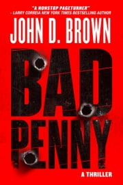 Bad Penny - A Thriller ebook by John D. Brown