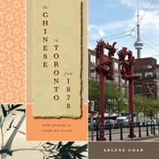The Chinese in Toronto from 1878 - From Outside to Inside the Circle ebook by Arlene Chan