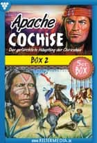 Apache Cochise 5er Box 2 - Western - E-Book 6-10 ebook by Diverse Autoren