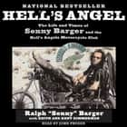Hell's Angel - The Life and Times of Sonny Barger and the Hell's Angels Motorcycle Club audiobook by Sonny Barger