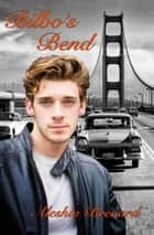 Bilbo's Bend ebook by Aleshia Brevard