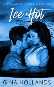 Ice Hot ebook by Gina Hollands