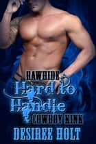 Hard To Handle ebook by Desiree Holt