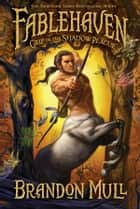 Fablehaven, volume 3: Grip of the Shadow Plague ebook by Brandon Mull