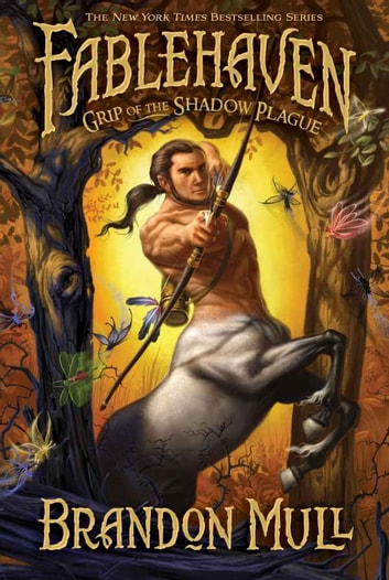 Fablehaven, Vol. 3: The Grip of the Shadow Plague ebook by Mull,Brandon
