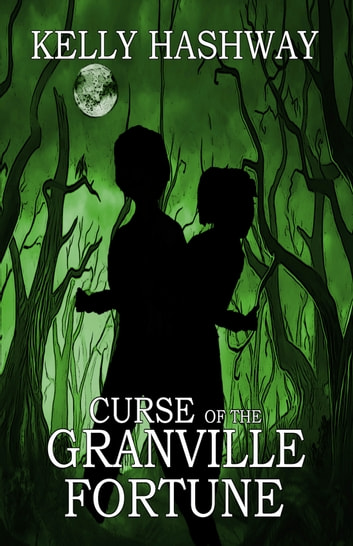 Curse of the Granville Fortune ebook by Kelly Hashway