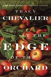 At the Edge of the Orchard ebook by Tracy Chevalier