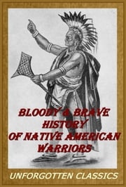 Bloody & Brave History of Native American Warriors ebook by Edwin L. Sabin