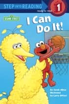 I Can Do It! (Sesame Street) ebook by Sarah Albee, Larry Di Fiore