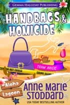 Handbags & Homicide ebook by Anne Marie Stoddard