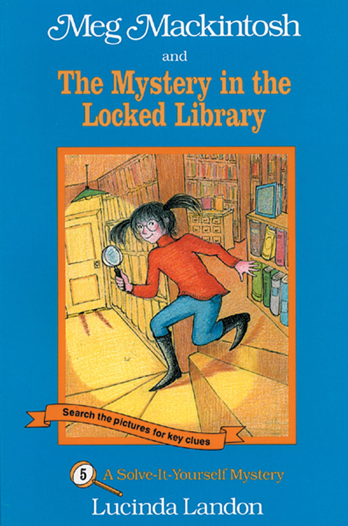 Meg mackintosh and the mystery in the locked library ebook by meg mackintosh and the mystery in the locked library ebook by lucinda landon 9781888695298 rakuten kobo fandeluxe PDF
