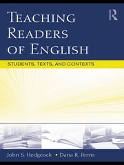 Teaching Readers of English - Students, Texts, and Contexts ebook by John Hedgcock,Dana R. Ferris