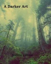 A Darker Art ebook by Jeannie Connor