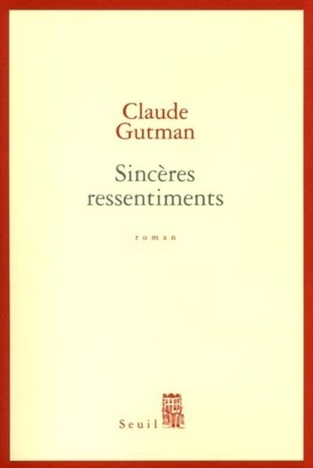 Sincères Ressentiments ebook by Claude Gutman
